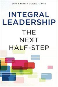 Integral Leadership: The Next Half-Step di John Forman e Laurel Ross